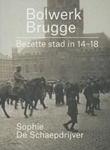 Bolwerk Brugge | Sophie De Schaepdrijver |