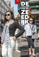 De wereld van de Zeedijk | Eveline Renaud ; Corrie Verkerk ; Pay-Uun Hiu |