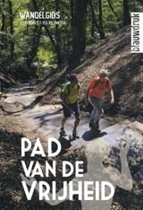 Pad van de Vrijheid, een meerdaagse wandeling rond Wageningen - wandelgids | Harry Harsema ; Wim Huijser ; Lysbeth Beels ; Jobbe Wijnen | 9789492474315