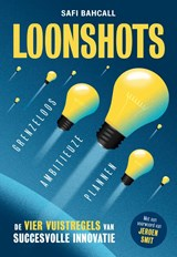 Loonshots: Grenzeloos ambitieuze plannen | Safi Bahcall | 9789492493828