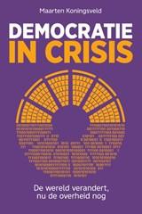 Democratie in crisis | Maarten Koningsveld | 9789492528711