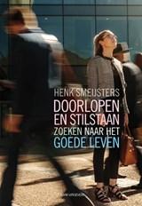 Doorlopen en stilstaan   Henk Smeijsters  