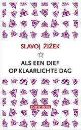 Als een dief op klaarlichte dag | Slavoj Zizek | 9789492734068