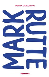 Mark Rutte | Petra de Koning | 9789492754288