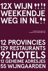 12x Wijn Weekendje Weg in NL | Peetra van der Knaap |