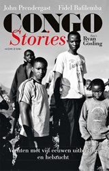Congo Stories | John Prendergast ; Fidel Bafilemba ; Ryan Gosling |