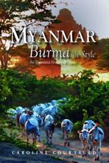 Myanmar: Burma in Style | Caroline Courtauld |