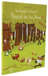 The Wonderful World Of Pascal The Very Brave | Magali Le Huche |