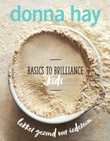 Basics to Brilliance - Kids | Donna Hay | 9789000358649