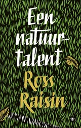 Een natuurtalent | Ross Raisin | 9789023472506