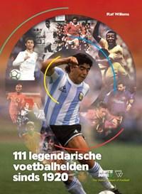 111 legendarische voetbalhelden sinds 1920 | Raf Willems |