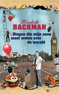 Dingen die mijn zoon moet weten over de wereld | Fredrik Backman |