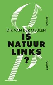Is natuur links?