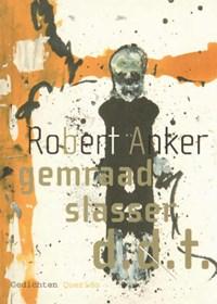 gemraad slasser d.d.t. | Robert Anker |