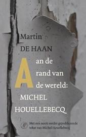 Aan de rand van de wereld: Michel Houellebecq