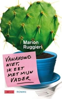 Vanavond niet, ik eet met mijn vader | Marion Ruggieri |