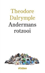 Andermans rotzooi | Theodore Dalrymple | 9789046812914