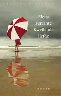 Kwellende liefde   Elena Ferrante  
