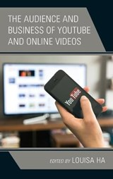 The Audience and Business of Youtube and Online Videos | Louisa Ha |