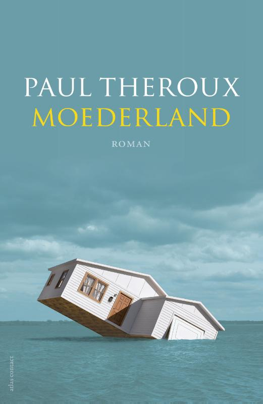 Moederland | Paul Theroux | 9789025451011