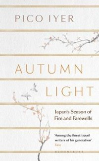 Autumn Light | Pico Iyer |
