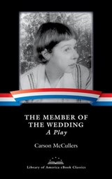 Member of the Wedding: A Play | Carson McCullers |
