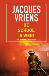 De school is weg! | Jacques Vriens | 9789000340262