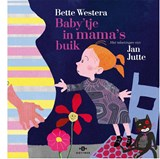 Baby'tje in mama's buik | Bette Westera | 9789025761851