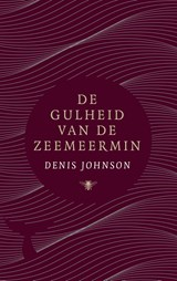 De gulheid van de zeemeermin | Denis Johnson | 9789403114002
