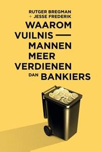Waarom vuilnismannen meer verdienen dan bankiers | Rutger Bregman |