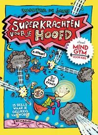 Superkrachten voor je hoofd: MINDGYM voor Kids   Wouter de Jong  