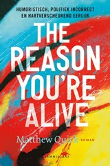 The reason you're alive. | Matthew Quick | 9789047709367