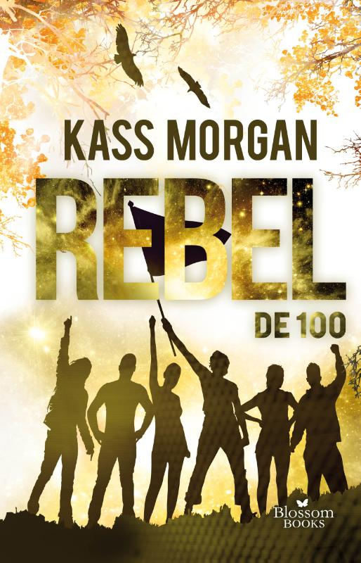 De 100 De 100. Rebel | Kass Morgan | 9789463490160
