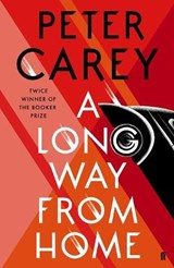 Long way from home | Peter Carey | 9780571338849