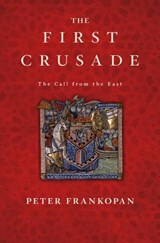 The First Crusade | Peter Frankopan |