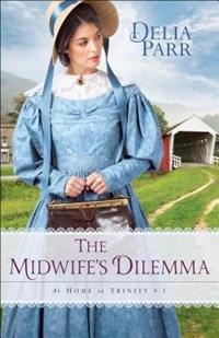 The Midwife's Dilemma | Delia Parr |
