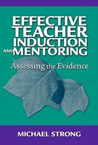 Effective Teacher Induction & Mentoring | Michael Strong |