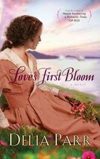 Love's First Bloom | Delia Parr |