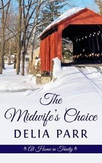 The Midwife's Choice | Delia Parr |