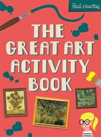 The Great Art Activity Book | Paul Thurlby |