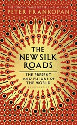 The New Silk Roads | Peter Frankopan |