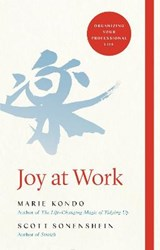 Joy at work | Marie Kondo ; Scott Sonenshein |