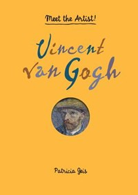 Meet the artist vincent van gogh | Patricia Geis |
