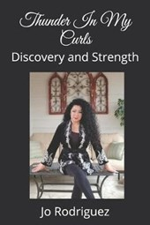 Thunder In My Curls: Discovery and Strength