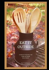 Eat It Outside: Stovetop Recipes For Your Outdoor Enjoyment