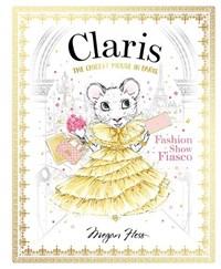 Claris: fashion show fiasco | Megan Hess |