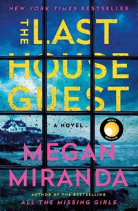 The last house guest | Megan Miranda |