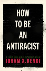 How to be antiracist | Ibram X. Kendi |