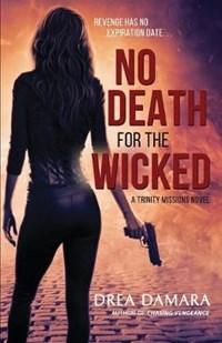 No Death for the Wicked | Drea Damara |