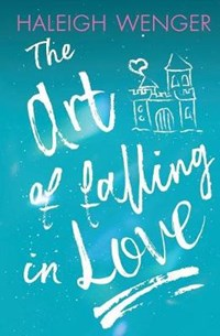 The Art of Falling In Love | Haleigh Wenger |